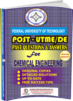 FUTECH Post UTME Past Questions for CHEMICAL_ENGINEERING