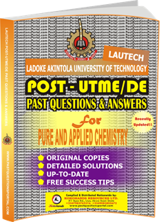 LAUTECH Post UTME Past Questions for PURE AND APPLIED CHEMISTRY