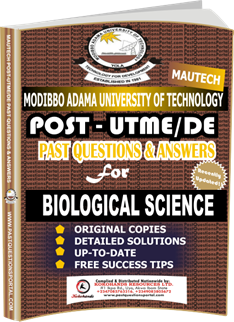 MAUTECH Post UTME Past Questions for BIOLOGICAL SCIENCE