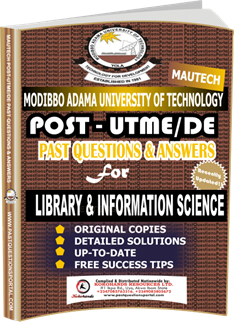 MAUTECH Post UTME Past Questions for LIBRARY INFORMATION SCIENCE