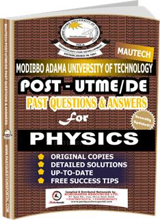 MAUTECH Post UTME Past Questions for PHYSICS