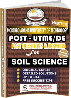MAUTECH Post UTME Past Questions for SOIL SCIENCE