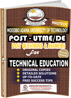 MAUTECH Post UTME Past Questions for TECHNICAL EDUCATION