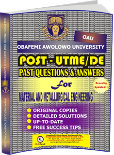 OAU Post UTME Past Questions for MATERIAL AND METALLURGICAL ENGINEERING