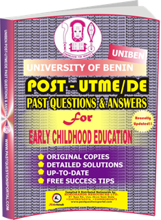 UNIBEN Post UTME Past Questions for EARLY CHILDHOOD EDUCATION