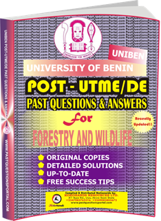 UNIBEN Post UTME Past Questions for FORESTRY AND WILDLIFE