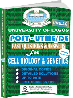 UNILAG Past UTME Questions for CELL BIOLOGY GENETICS