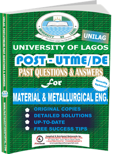 UNILAG Past UTME Questions for MATERIAL METALLURGICAL ENGINEERING