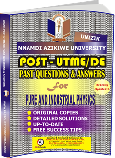 UNIZIK Past UTME Questions for PURE AND INDUSTRIAL PHYSICS