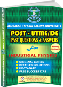 ATBU Post UTME Past Questions for Industrial Physics