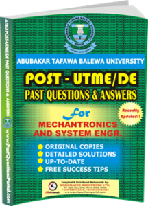 ATBU Post UTME Past Questions for Mechantronics And System Engineering