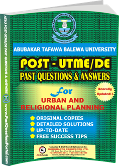 ATBU Post UTME Past Questions for URBAN AND RELIGIONAL PLANNING