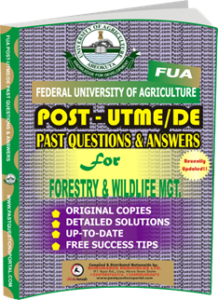 FUA Post UTME Past Questions for FORESTRY WILDLIFE MANAGEMENT