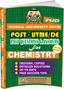 FUD Post UTME Past Questions for CHEMISTRY