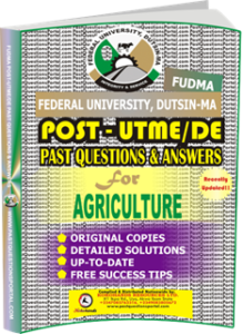 FUDMA Post UTME Past Questions for AGRICULTURE