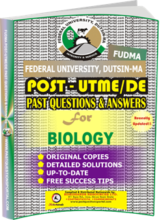 FUDMA Post UTME Past Questions for BIOLOGY
