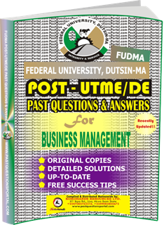 FUDMA Post UTME Past Questions for BUSINESS MANAGEMENT