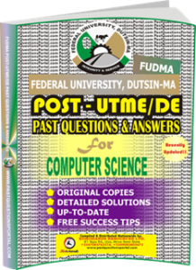 FUDMA Post UTME Past Questions for COMPUTER SCIENCE