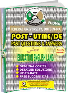 FUDMA Post UTME Past Questions for EDUCATION ENGLISH LANG