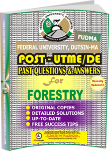 FUDMA Post UTME Past Questions for FORESTRY