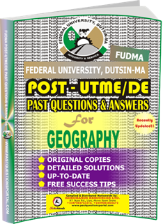 FUDMA Post UTME Past Questions for GEOGRAPHY