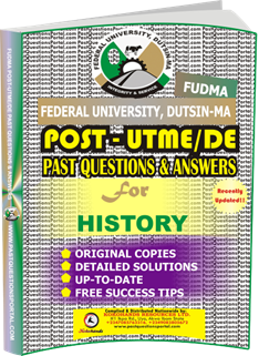 FUDMA Post UTME Past Questions for HISTORY