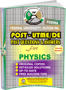 FUDMA Post UTME Past Questions for PHYSICS