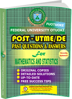 FUOTUOKE Post UTME Past Questions for MATHEMATICS AND STATISTICS