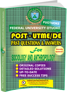 FUOTUOKE Post UTME Past Questions for SOCIOLOGY AND ANTHROPOLOGY