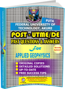 FUTA Post UTME Past Questions for APPLIED GEOPHYSICS