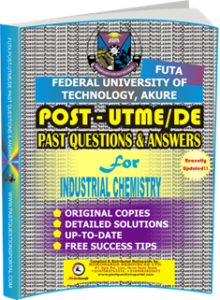 FUTA Post UTME Past Questions for INDUSTRIAL CHEMISTRY