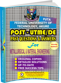 FUTA Post UTME Past Questions for METALLURGICAL MATERIAL ENGINEERING