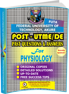 FUTA Post UTME Past Questions for PHYSIOLOGY