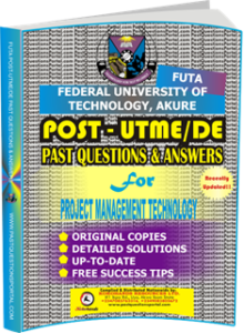 FUTA Post UTME Past Questions for PROJECT MANAGEMENT TECHNOLOGY