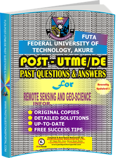 FUTA Post UTME Past Questions for REMOTE_SENSING_AND_GEO-SCIENCE_INFORMATION