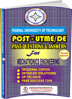 FUTECH Post UTME Past Questions for MECHATRONICS ENGINEERING