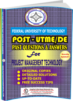 FUTECH Post UTME Past Questions for PROJECT MANAGEMENT TECHNOLOGY