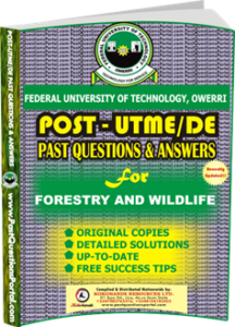 FUTO Post UTME Past Question for FORESTRY AND WILDLIFE