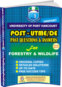UNIPORT Post UTME Past Question for FORESTRY WILDLIFE