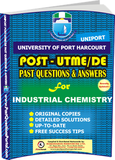 UNIPORT Post UTME Past Question for INDUSTRIAL CHEMISTRY