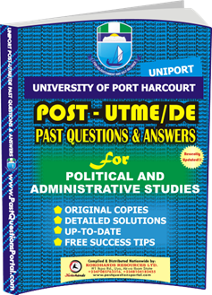 UNIPORT Post UTME Past Question for POLITICAL AND ADMINISTRATIVE STUDIES