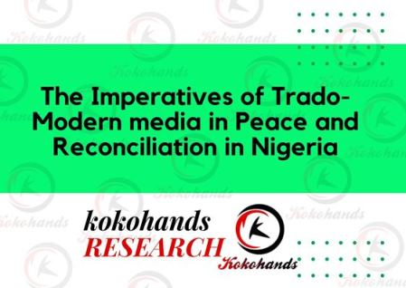 The Imperatives of Trado-Modern media in Peace and Reconciliation in Nigeria
